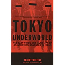 Tokyo Underworld: The Fast Times and Hard Life of an American Gangster in Japan (Vintage Departures) (English Edition)
