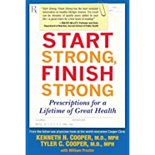 Start Strong, Finish Strong: Prescriptions for a Lifetime of Great Health (English Edition)