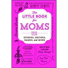 The Little Book for Moms: Stories, Recipes, Games, and More (English Edition)