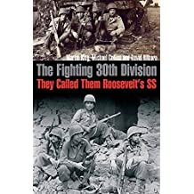 The Fighting 30th Division: They Called Them Roosevelt's SS (English Edition)