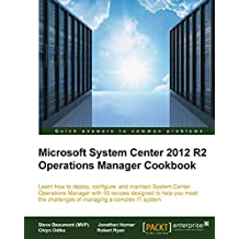 Microsoft System Center 2012 R2 Operations Manager Cookbook (English Edition)