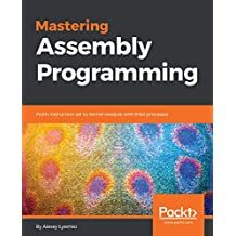 Mastering Assembly Programming: From instruction set to kernel module with Intel processor (English Edition)