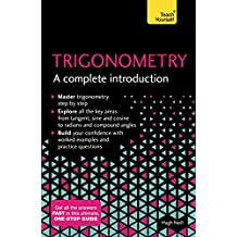 Trigonometry: A Complete Introduction: Teach Yourself: The Easy Way to Learn Trig (English Edition)