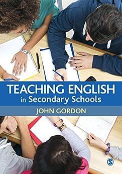 """""""Teaching English in Secondary Schools (English Edition)"""",作者:[Gordon, John]"""