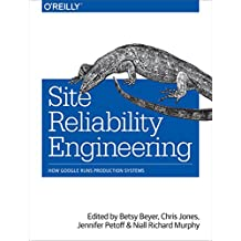 Site Reliability Engineering: How Google Runs Production Systems (English Edition)