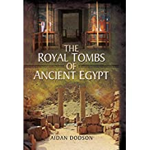 The Royal Tombs of Ancient Egypt (English Edition)
