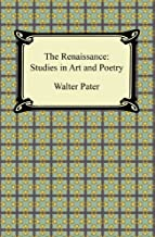 The Renaissance: Studies in Art and Poetry (English Edition)