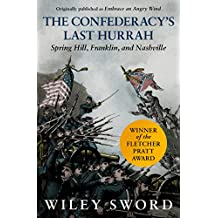 The Confederacy's Last Hurrah: Spring Hill, Franklin, and Nashville (English Edition)