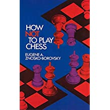 How Not to Play Chess (Dover Chess) (English Edition)