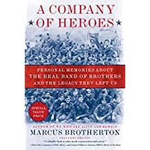 A Company of Heroes: Personal Memories about the Real Band of Brothers and the Legacy They Left Us (English Edition)