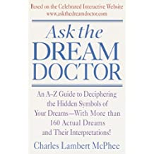Ask the Dream Doctor: An A-Z Guide to Deciphering the Hidden Symbols of Your Dreams (English Edition)