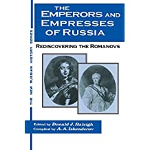 The Emperors and Empresses of Russia: Reconsidering the Romanovs (New Russian History) (English Edition)