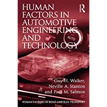 Human Factors in Automotive Engineering and Technology (Human Factors in Road and Rail Transport) (English Edition)