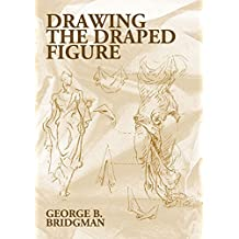 Drawing the Draped Figure (Dover Anatomy for Artists) (English Edition)