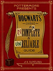Hogwarts: An Incomplete and Unreliable Guide (PottermorePresents Book 3) (English Edition)