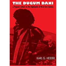The Dugum Dani: A Papuan Culture in the Highlands of West New Guinea (English Edition)