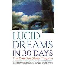 Lucid Dreams in 30 Days: The Creative Sleep Program (In 30 Days Series) (English Edition)