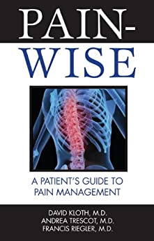 """Pain-Wise: A Patient's Guide to Pain Management (English Edition)"",作者:[Kloth, David, Trescot, Andrea, Riegler, Francis]"