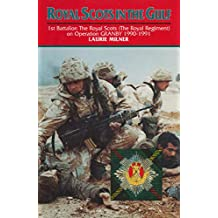 Royal Scots In The Gulf: 1st Battalion The Royal Scots (The Royal Regiment) on Operation GRANBY 1990-1991 (The Royal Regiment on Operation Granby 1990-1991) (English Edition)