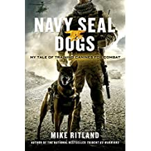 Navy SEAL Dogs: My Tale of Training Canines for Combat (English Edition)