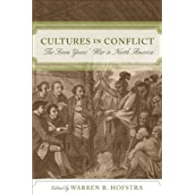 Cultures in Conflict: The Seven Years' War in North America (English Edition)