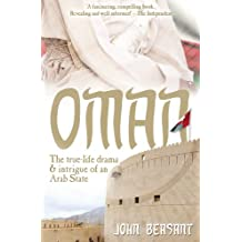 Oman: The True-Life Drama and Intrigue of an Arab State (English Edition)