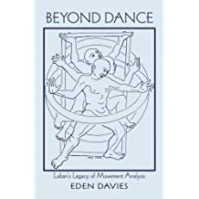 Beyond Dance: Laban's Legacy of Movement Analysis (English Edition)