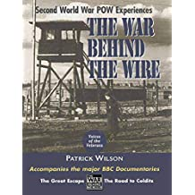 The War Behind the Wire: Experiences in Captivity During the Second World War (Voices of the Veterans) (English Edition)
