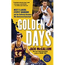 Golden Days: West's Lakers, Steph's Warriors, and the California Dreamers Who Reinvented Basketball (English Edition)