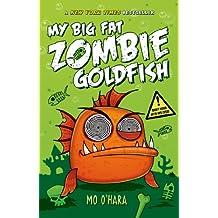 My Big Fat Zombie Goldfish (My Big Fat Zombie Goldfish Series Book 1) (English Edition)