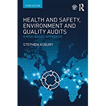 Health and Safety, Environment and Quality Audits: A Risk-based Approach (English Edition)
