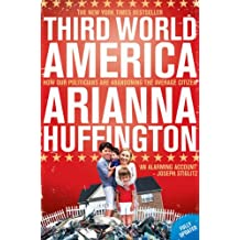 Third World America: How Our Politicians Are Abandoning the Ordinary Citizen (English Edition)