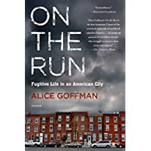 On the Run: Fugitive Life in an American City (English Edition)
