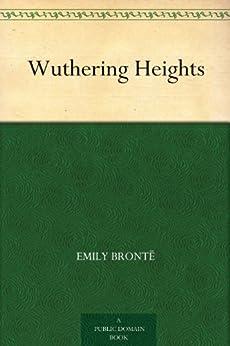 """Wuthering Heights (呼啸山庄) (免费公版书) (English Edition)"",作者:[Bronte,Emily, (艾米莉·勃朗特)]"