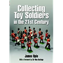 Collecting Toy Soldiers in the 21st Century (English Edition)