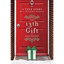 The 13th Gift: A True Story of a Christmas Miracle (English Edition)