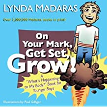"""On Your Mark, Get Set, Grow!: A """"What's Happening to My Body?"""" Book for Younger Boys (English Edition)"""