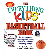 The Everything Kids' Basketball Book: The all-time greats, legendary teams, today's superstars—and tips on playing like a pro (Everything® Kids Book 3) (English Edition)