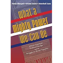 What a Mighty Power We Can Be: African American Fraternal Groups and the Struggle for Racial Equality (Princeton Studies in American Politics: Historical, ... Comparative Perspectives) (English Edition)