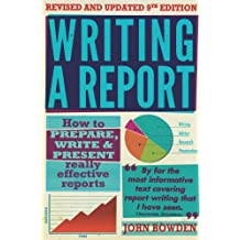 Writing A Report, 9th Edition: How to prepare, write & present really effective reports (How to Books) (English Edition)