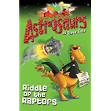 Astrosaurs 1: Riddle Of The Raptors (English Edition)