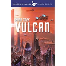 Hidden Universe Travel Guides: Star Trek: Vulcan (English Edition)