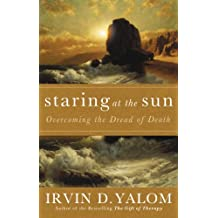 Staring At The Sun: Being at peace with your own mortality (English Edition)