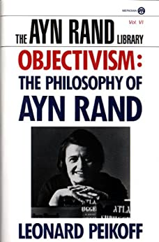 """Objectivism: The Philosophy of Ayn Rand (Ayn Rand Library Book 6) (English Edition)"",作者:[Peikoff, Leonard]"