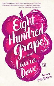 """Eight Hundred Grapes: A Novel (English Edition)"",作者:[Dave, Laura]"