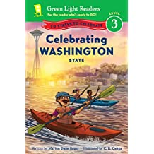 Celebrating Washington State: 50 States to Celebrate (Green Light Readers Level 3) (English Edition)
