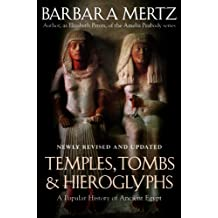 Temples, Tombs, and Hieroglyphs: A Popular History of Ancient Egypt (English Edition)