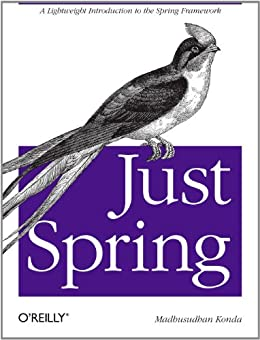 """Just Spring: A Lightweight Introduction to the Spring Framework (English Edition)"",作者:[Konda, Madhusudhan]"