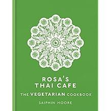 Rosa's Thai Cafe: The Vegetarian Cookbook (English Edition)
