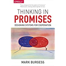 Thinking in Promises: Designing Systems for Cooperation (English Edition)